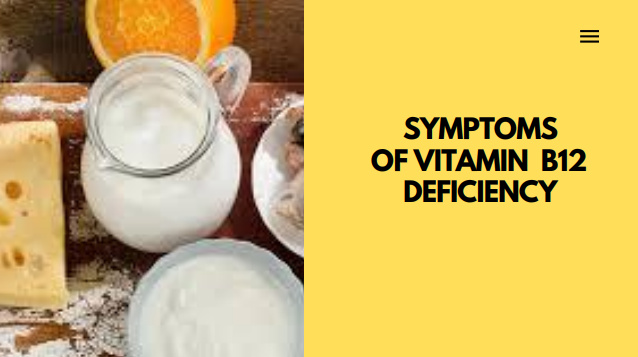 9 Main Symptoms of Vitamin B12 Deficiency